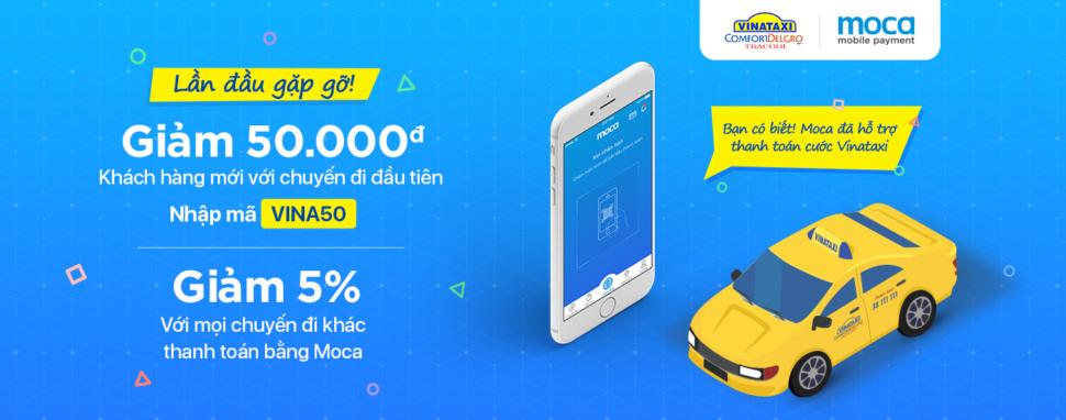 Giảm ngay 50.000 đồng khi thanh toán cước Vinataxi (TP.HCM) bằng ứng dụng Moca