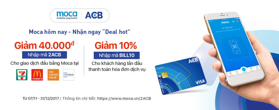 """Moca Hôm Nay – Nhận Ngay """"Deal Hot"""" với Thẻ Ngân Hàng ACB"""