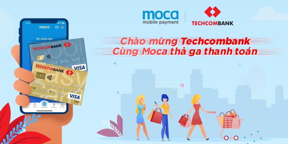 Chào mừng Techcombank – Cùng Moca thả ga thanh toán