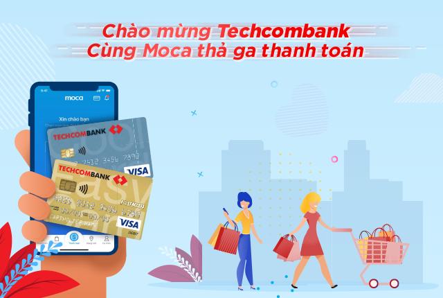 Chào mừng Techcombank - Cùng Moca thả ga thanh toán